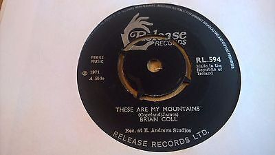 """BRIAN COLL - These Are My Mountains - IRISH SHOWBAND COUNTRY 7"""" IRELAND 1971"""