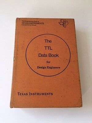The TTL Data Book For Design Engineers. Texas Instruments. Hardback