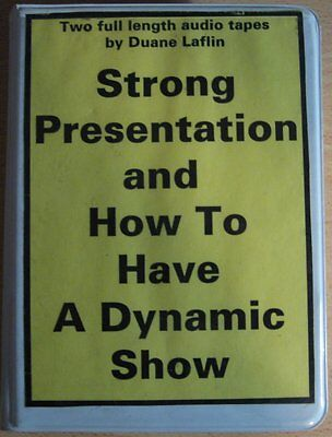 STRONG PRESENTATION AND HOW TO HAVE A DYNAMIC SHOW - DUANE LAFLIN (2 x AUDIO)
