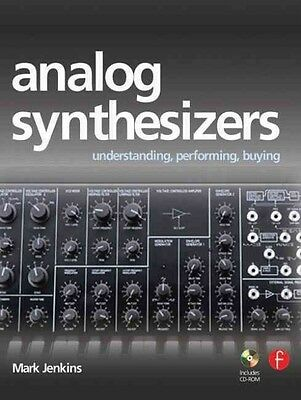 Analog Synthesizers: Understanding, Performing, Buying: From the Legacy of Moog