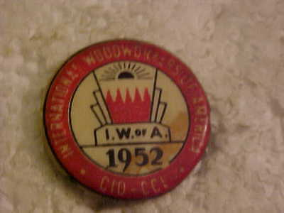1952 International Woodworkers Of America Pin Back Button