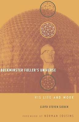 Buckminster Fuller's Universe: An Appreciation, Good Condition Book, Sieden, .,