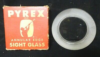 """NEW PYREX ANNULAR Edge SIGHT GLASS 3/4 x 4"""" 150 PSI rated SIGHT GLASS PN: 695620"""