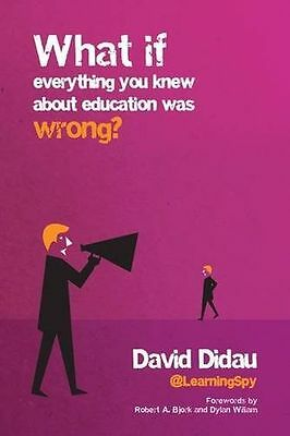 What If Everything You Knew About Education Was Wrong? (Paperback) 1785831577