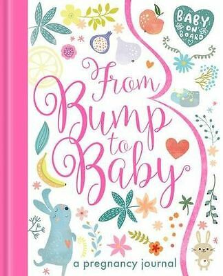 From Bump to Baby: A Pregnancy Journal (My Baby and Me) (Hardcover) 1848695578