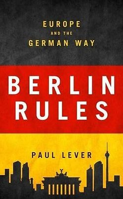 **NEW** - Berlin Rules: Europe and the German Way (Hardcover) - 1784539295