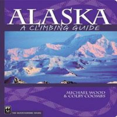 Mountaineers Books Alaska: A Climbing Guide - Outdoors/Route Maps