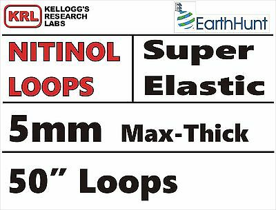 "Max-Thick 5mm WELDED LOOP 50"" SUPER ELASTIC NITINOL Wire Rare Shape Memory"
