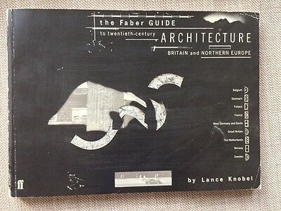 The Faber Guide to Twentieth Century Architecture: Britain and Northern...