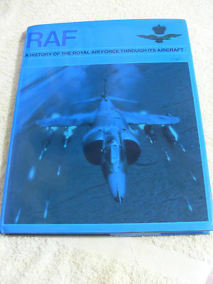 RAF....A HISTORY OF THE ROYAL AIR FORCE THROUGH ITS AIRCRAFT....H/B  1st ED 1983