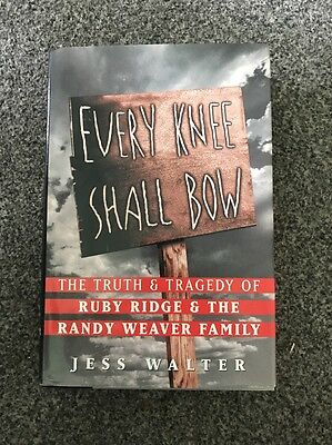 Every Knee Shall Bow: The Truth and Tragedy of Ruby Ridge and the Randy Weaver …