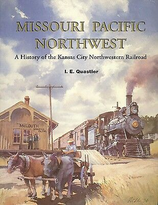 MISSOURI PACIFIC NORTHWEST: Kansas City Northwestern RR (OUT OF PRINT NEW BOOK)