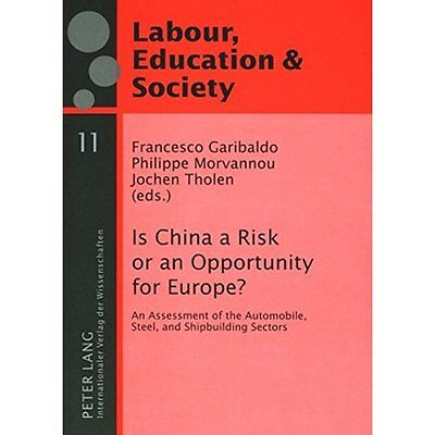 Is China Risk or an Opportunity for Europe? Garibaldo Morvannou T… 9783631574744