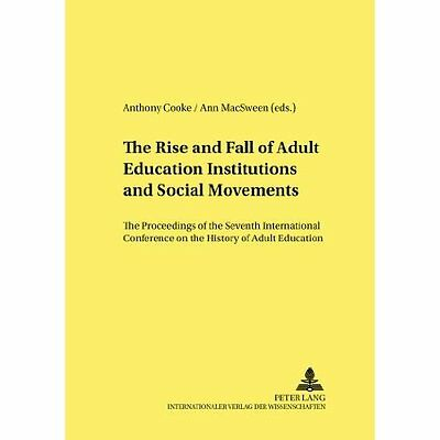 Rise Fall Adult Education Institutions Social Movements Proceedin… 9783631361740