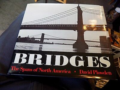 Bridges : The Spans of North America by David Plowden (1984, Hardcover)