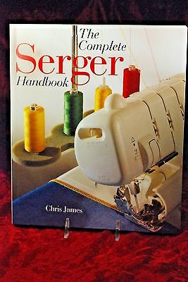 The Complete Serger Handbook by Chris James Paperback Book (English)