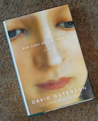 OUR LADY OF THE FOREST David Guterson 2003 1st Ed First Edition