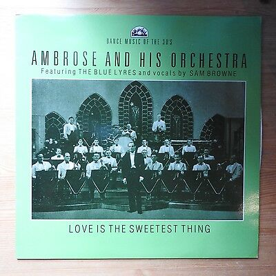 Ambrose and His Orchestra - Love is the Sweetest Thing LP vinyl (1984) Ex/Ex