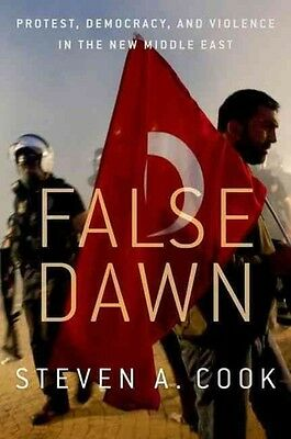 Thwarted Dreams: Authoritarianism and Violence in the New Middle East by Steven