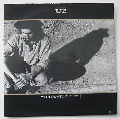 "U2 With Or Without You 7"" Single - Has The Same Label On Both Sides - Rare"