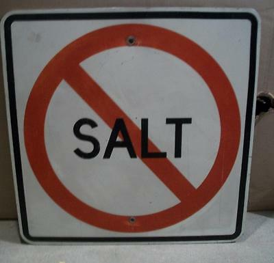 "HEAVY GAUGE ALUMINUM  "" NO SALT "" TRAFFIC CONTROL ROAD SIGN - 24"" x 24"""