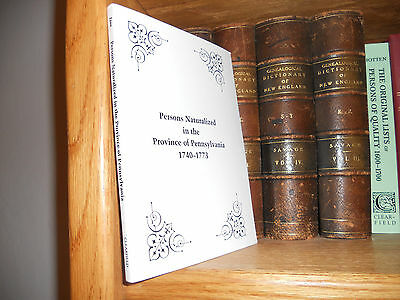 Persons Naturalized In The Provence of Pennsylvania 1740-1773 Genealogy Book