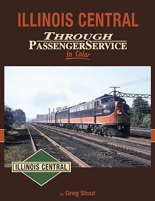 ILLINOIS CENTRAL Through Passenger Service -- (NEW BOOK)