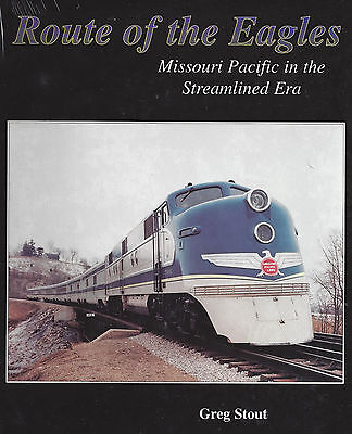 Route of the Eagles - MISSOURI PACIFIC in the Streamlined Era (NEW BOOK)