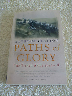 Paths Of Glory......the French Army  1914-1918......world War One / France