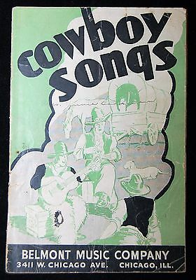 Cowboy Songs - Book Of Cowboy Songs - Belmont Music Co. Chicago 1937 Sheet Music