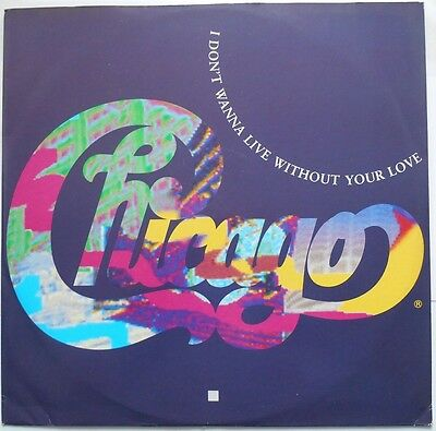 Chicago I Don't Wanna Live Without Your Love 12""