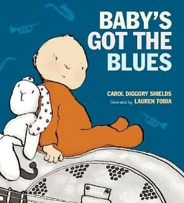 Baby's Got the Blues by Carol Diggory Shields Hardcover Book (English)