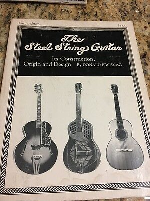 The Steel String Guitar - Construction, Origin & Design by Donald Brosnac 1976