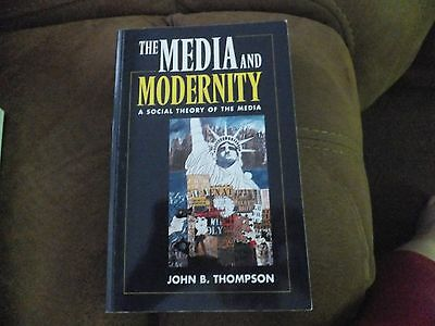 Media and Modernity: A Social Theory of the Media by John B. Thompson (Paperback