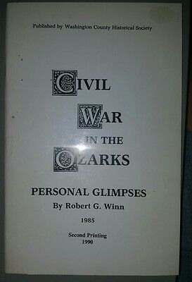 Civil War in the Ozarks by Robert Winn, 1990  NW Arkansas