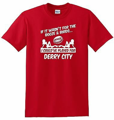 Derry City Fans Themed Booze And Birds T-Shirt
