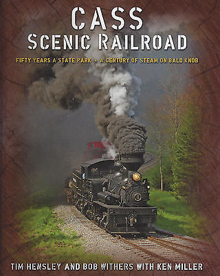 CASS SCENIC RAILROAD: A Century of Steam on BALD KNOB (Out of Print NEW BOOK)