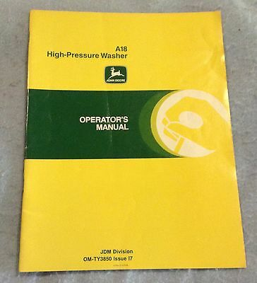 John Deere A18 High Pressure Washer Operators Manual OM-TY3850 Issue 17