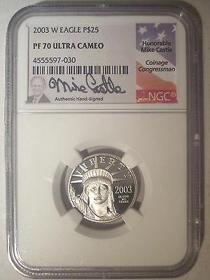 2003-W $25 Dollar PLATINUM Eagle NGC PF70 PR70 Proof UC $575+ Mike CASTLE Signed