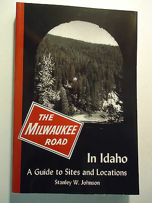 Milwaukee Road in Idaho Stanley W. Johnson book 1997