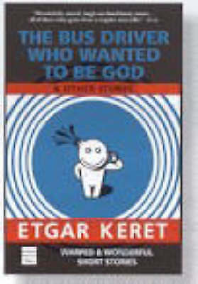 The Bus Driver Who Wanted to be God: & Other Stories, Very Good Condition Book,