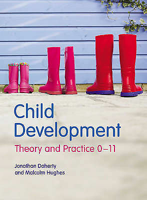 Child Development: Theory and Practice 0-11, Good Condition Book, Mr Jonathan Do