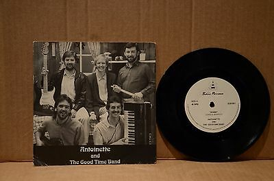 """Antoinette and The Good Time Band - 7"""" Vinyl 1980s- Irish POP"""