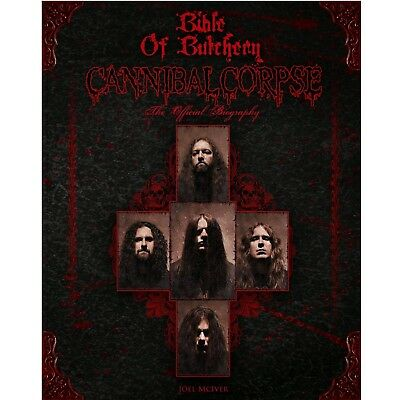Cannibal Corpse Bible of Butchery The Official Biography Book