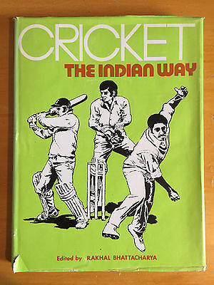 1976 Cricket the Indian Way by Rakhal Bhattacharya an Indian 1st edition vgc