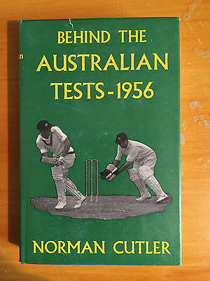 1956 Behind the Australian Tests by Norman Cutler 1st edition vgc