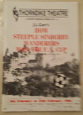 Thorndike Theatre: HOW STEEPLE SINDERBY WANDERERS WON THE FA CUP