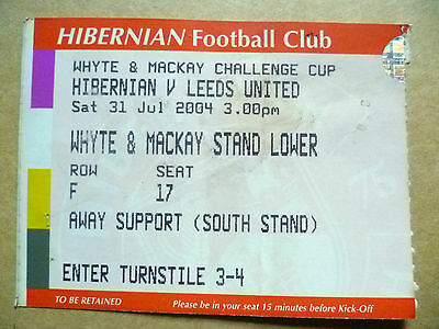Ticket- Whyte & Mackay Challenge Cup- HIBERNIAN v LEEDS UNITED, 31 July 2004.
