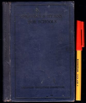 1935 Leicester Education Committee PRAYERS & HYMNS For SCHOOLS VGC Hardcover