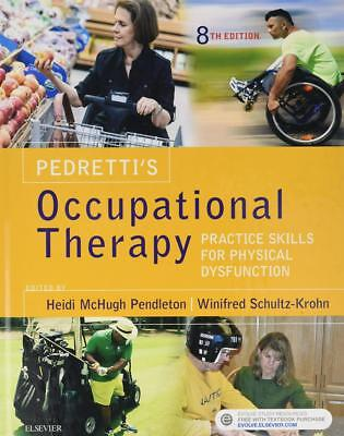 Pedretti's Occupational Therapy: Practice Skills for Physical Dysfunction by Hei